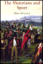 victorians_and_sport_mike_huggins